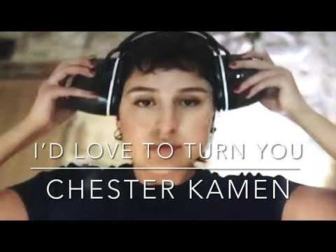 """Chester Kamen. """"I'd Love To Turn You"""""""
